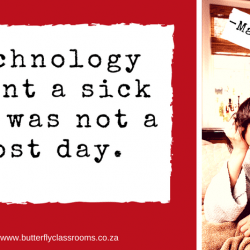 Technology means a sick day is not a lost day.