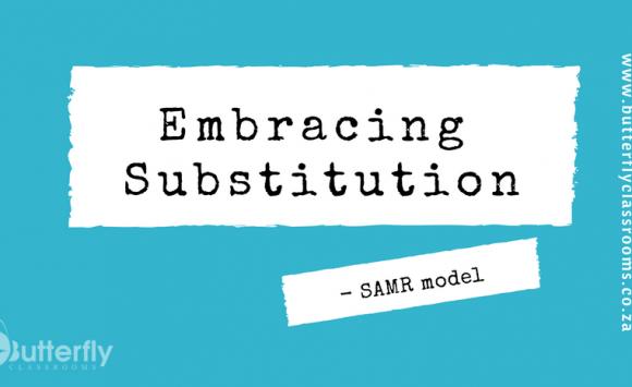 SAMR model – Embracing Substitution