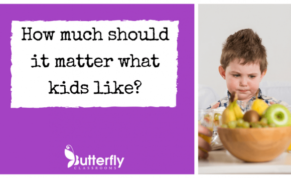 How much should it matter what the kids like?