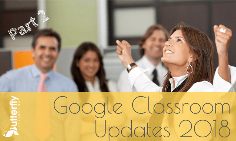 Google Classroom Updates 2018 (part 2)