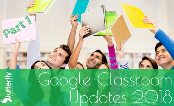 Google Classroom Updates 2018 – part 1