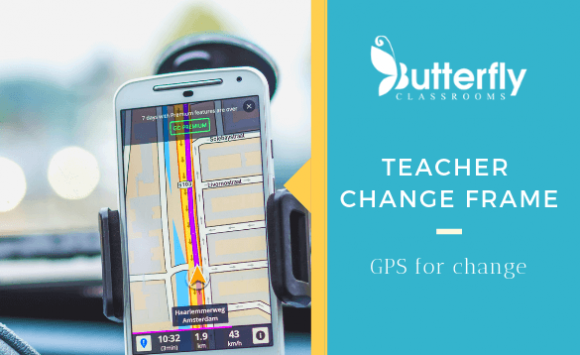 Teacher Change Frame – GPS of change